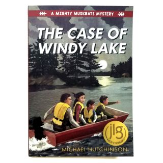 A Mighty Muskrats Mystery: The Case of Windy Lake - by Michael Hutchinson