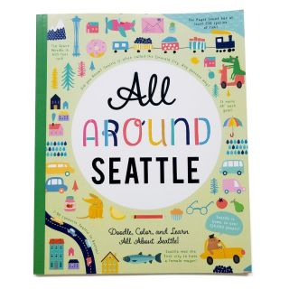All Around Seattle - Doodle, Color, and Learn All About Seattle!