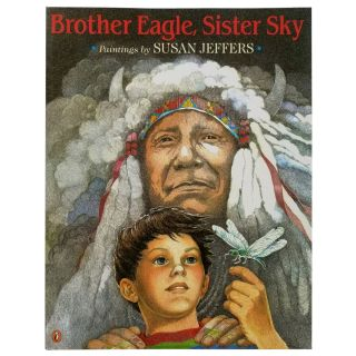 Brother Eagle, Sister Sky - Chief Seattle, illustrated by Susan Jeffers