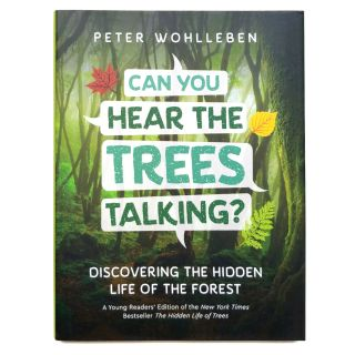 Can You Hear The Trees Talking? Discovering the Hidden Life of the Forest - by Peter Wohlleben