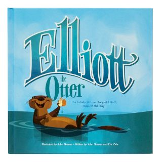 Elliott the Otter: The Totally Untrue Story of Elliott, Boss of the Bay - by John Skewes & Eric Ode