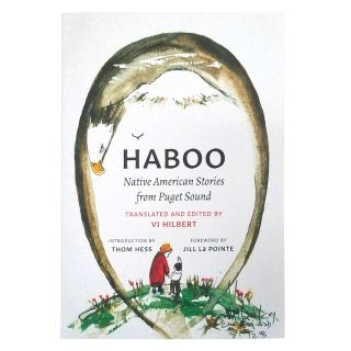Haboo: Native American Stories from Puget Sound, 2nd Edition - Translated and edited by Vi Hilbert