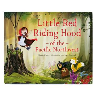 Little Red Riding Hood of the Pacific Northwest - by Marcia Crews & Jeremiah Trammell