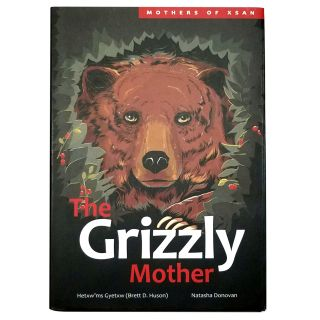Mothers of XSan Series - The Grizzly Mother - by Hetxw`ms Gyetxw and Natasha Donovan