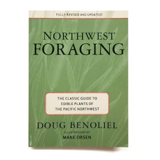 Northwest Foraging: The Classic Guide to Edible Plants of the Pacific Northwest