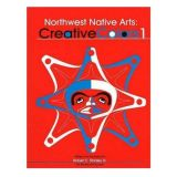 Northwest Native Arts: Creative Colors 1 - By Robert E. Stanley - Native American Books