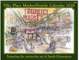 Pike Place Market/ Seattle Calendar 2016 - By Sarah Clementson