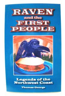 Raven And The First People - Compiled By Thomas George - Native American Books