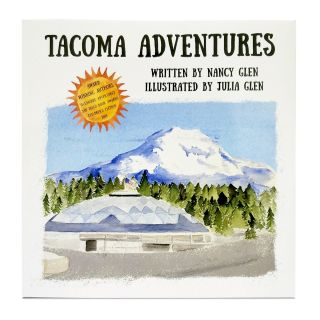 Tacoma Adventures - by Nancy & Julia Glen