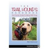 Trail Hounds Handbook - Your Family Guide To Hiking with Dogs - By Ellen Eastwood
