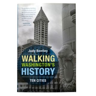 Walking Washington's History: Ten Cities - by Judy Bentley