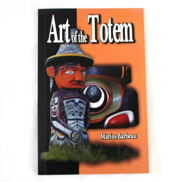 Art Of The Totem - By Marius Barbeau - Native American Books