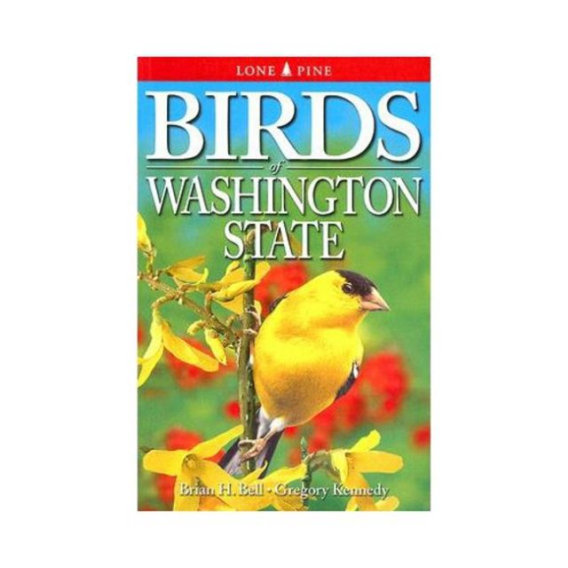 Birds of Washington State - by Brian H. Bell and Gregory Kennedy